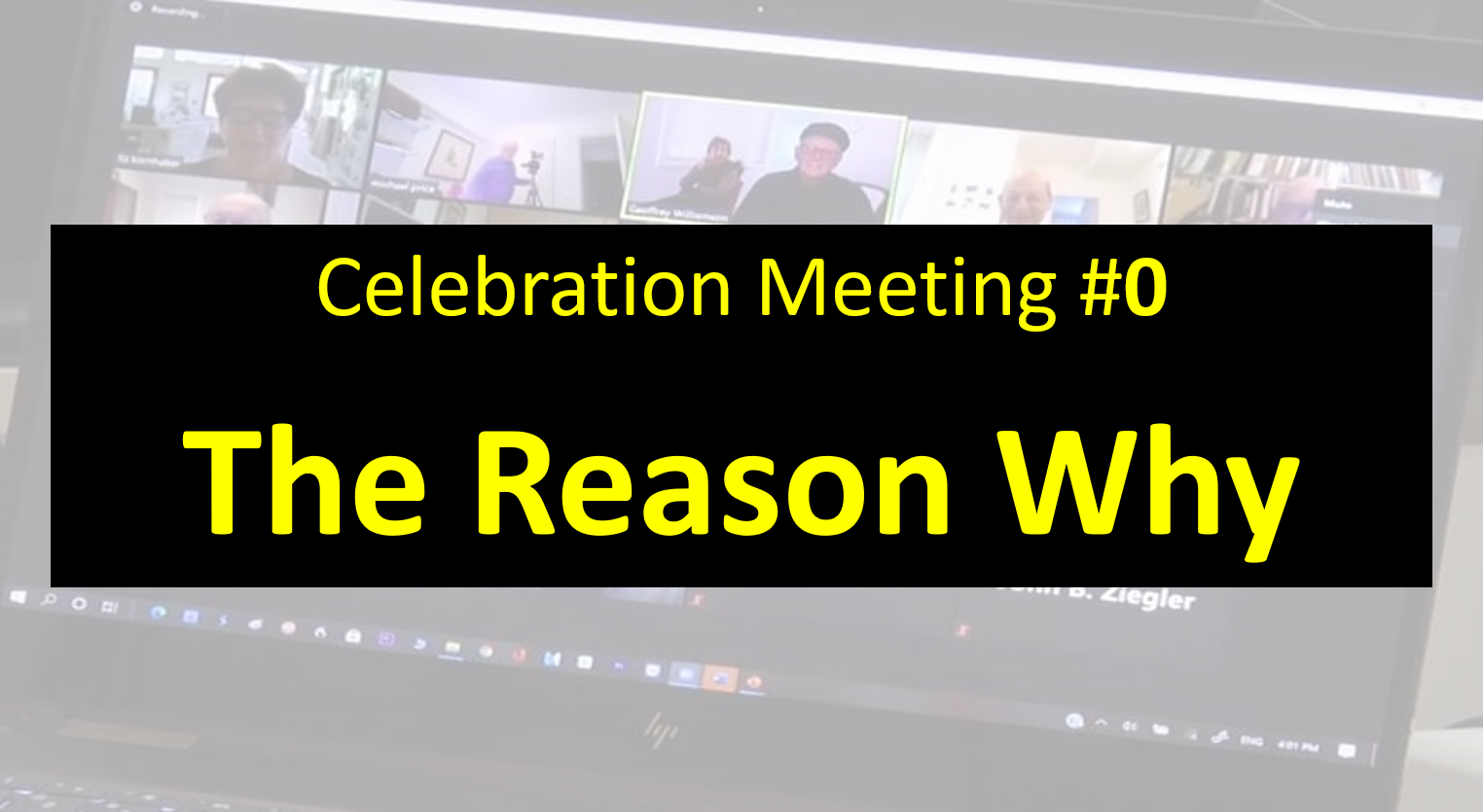 Celebration Meeting - #0 The Reason Why