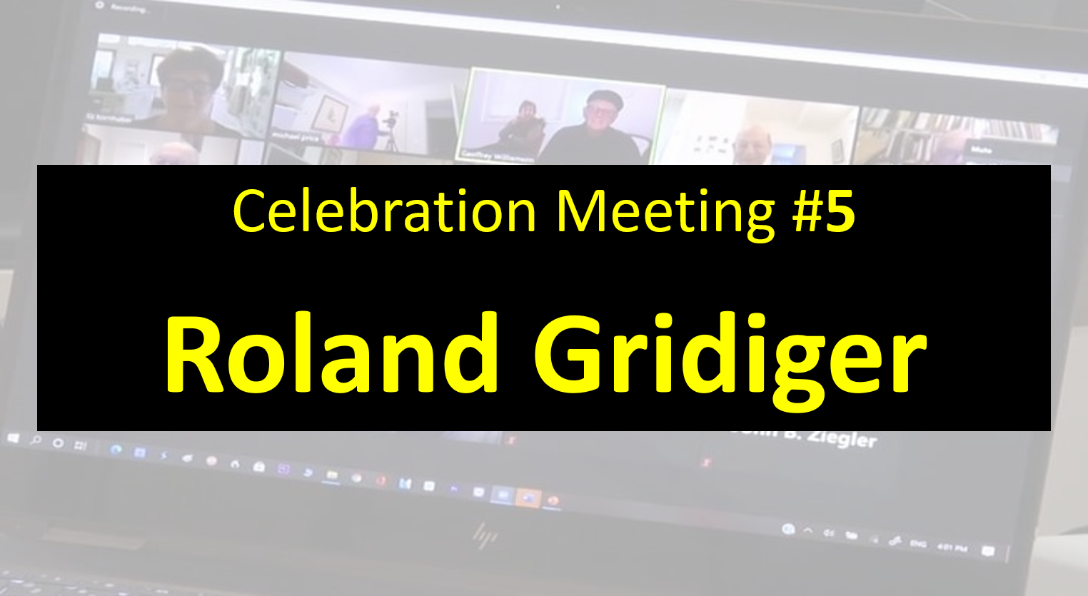 Celebration Meeting - #5 Roland Gridiger